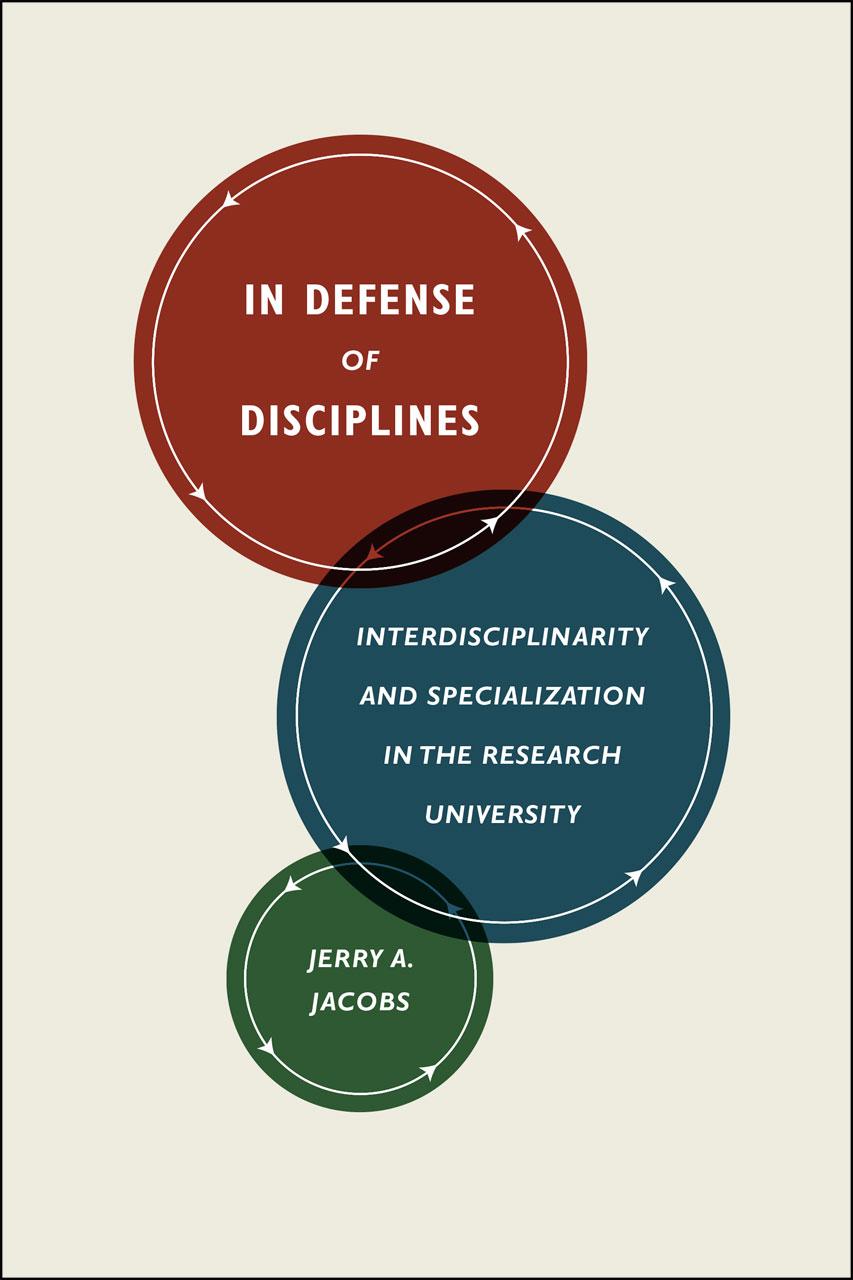 In Defense of Disciplines: Interdisciplinarity and