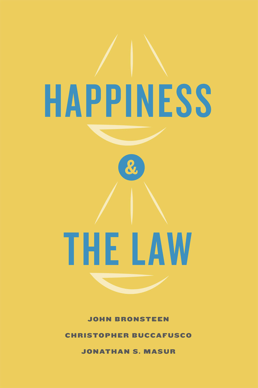 Happiness And The Law Bronsteen Buccafusco Masur