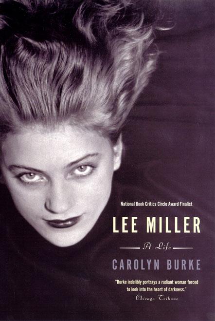 Lee Miller A Life Burke