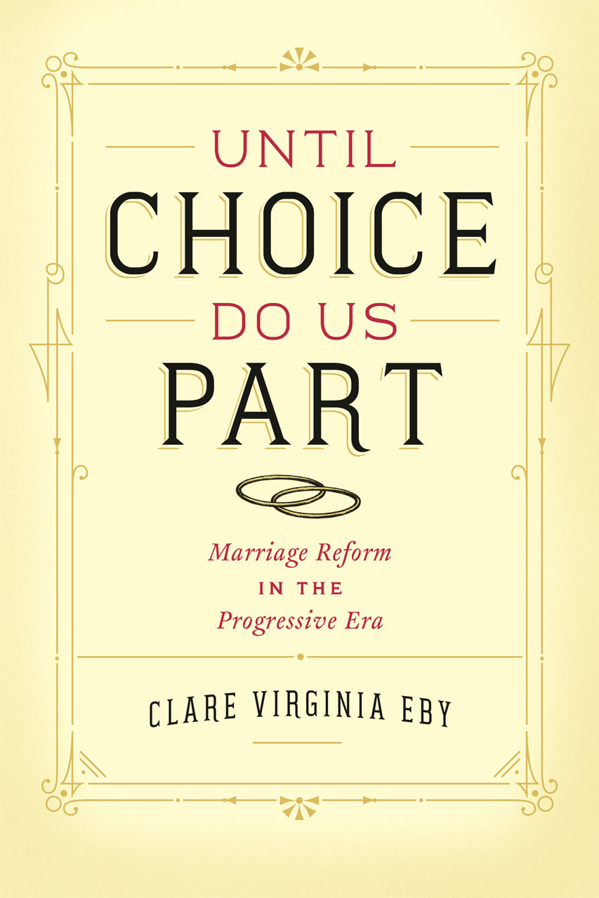 until choice do us part marriage reform in the progressive era eby