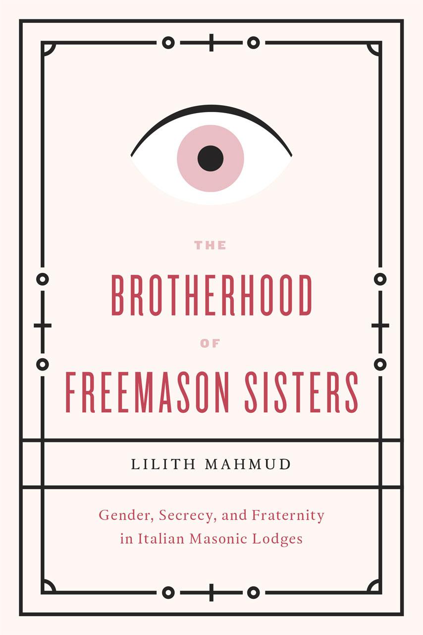 The Brotherhood of Freemason Sisters: Gender, Secrecy, and