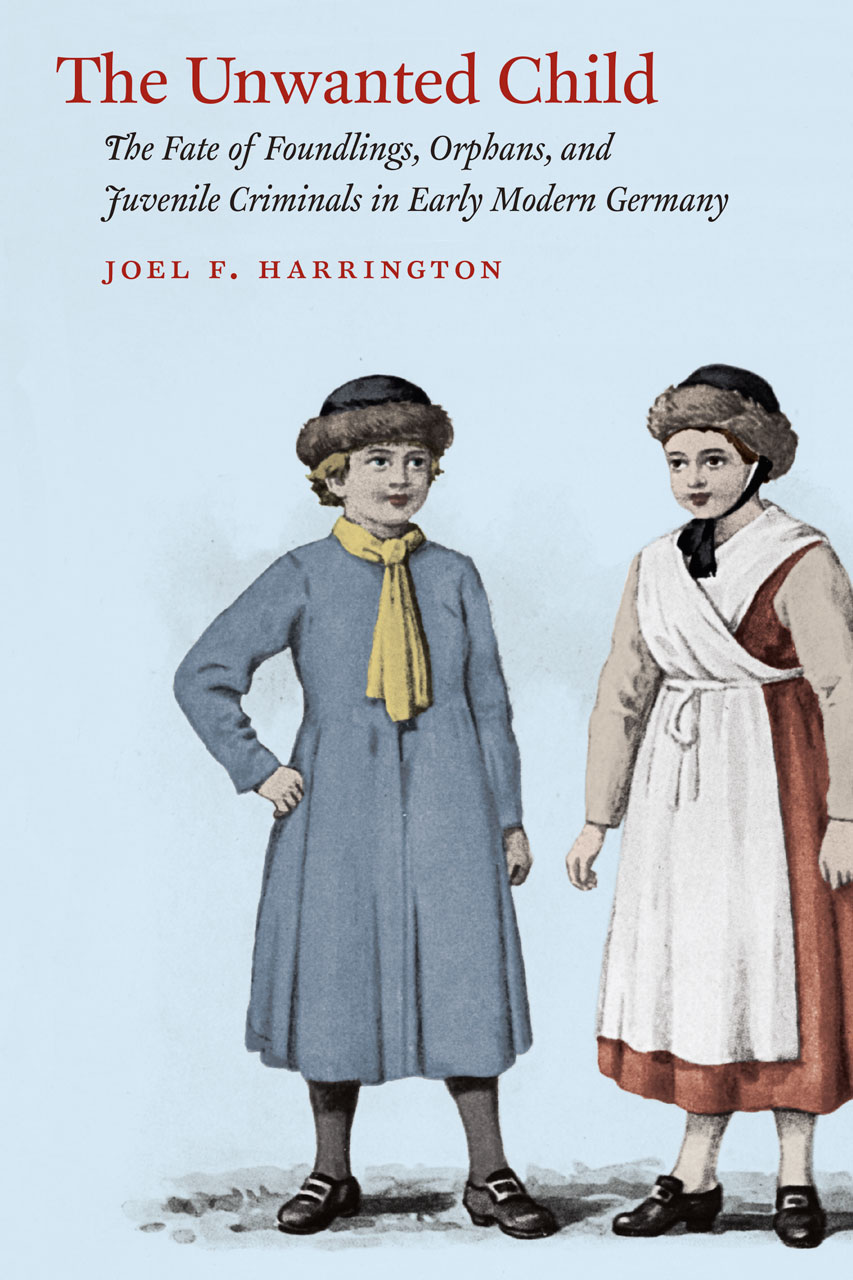 The Unwanted Child: The Fate of Foundlings, Orphans, and Juvenile
