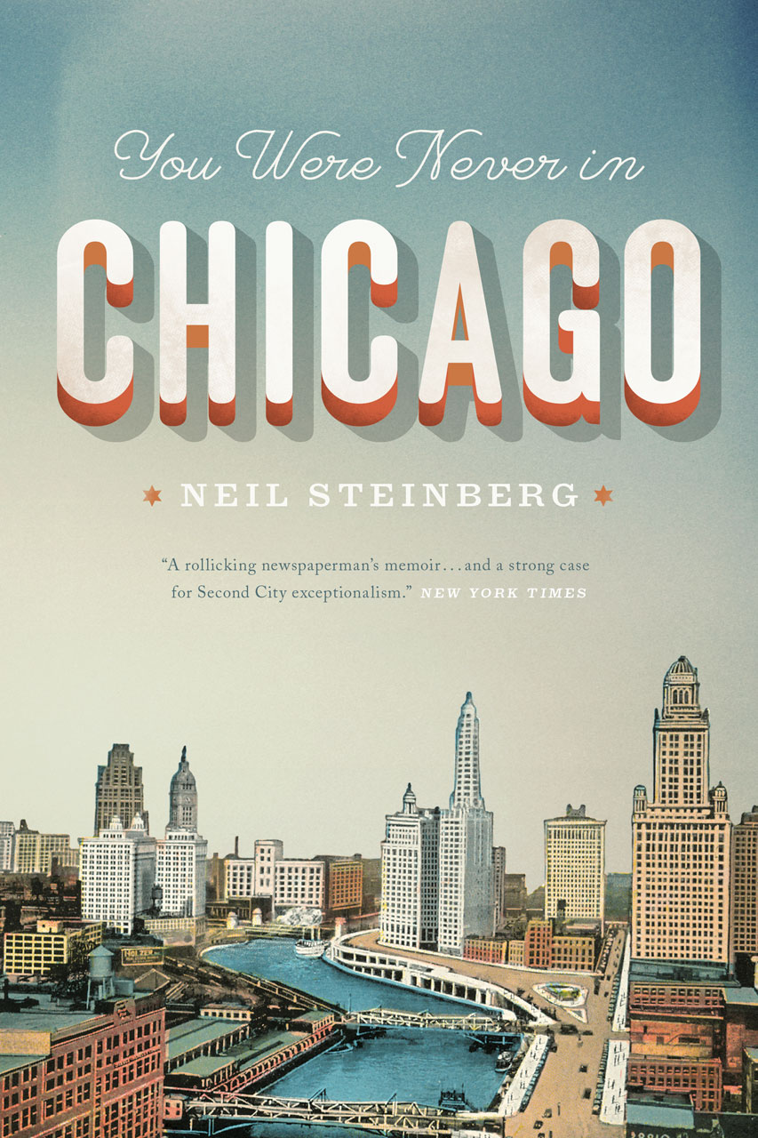 you were never in chicago steinberg you were never in chicago