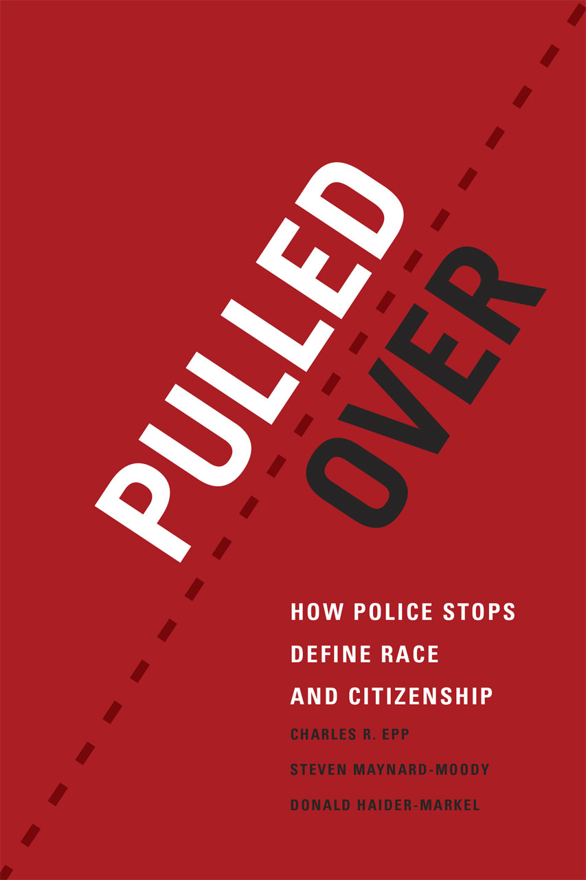 pulled over: how police stops define race and citizenship, epp