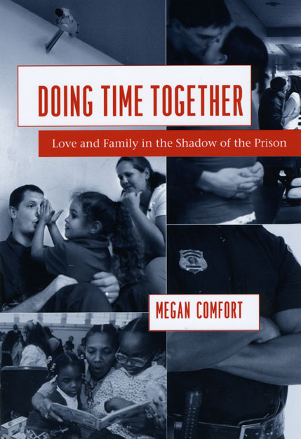 Doing Time Together Love And Family In The Shadow Of The Prison