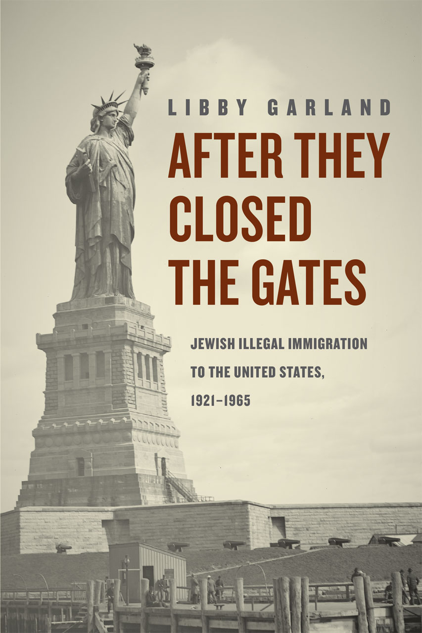 After They Closed the Gates: Jewish Illegal Immigration to the ...