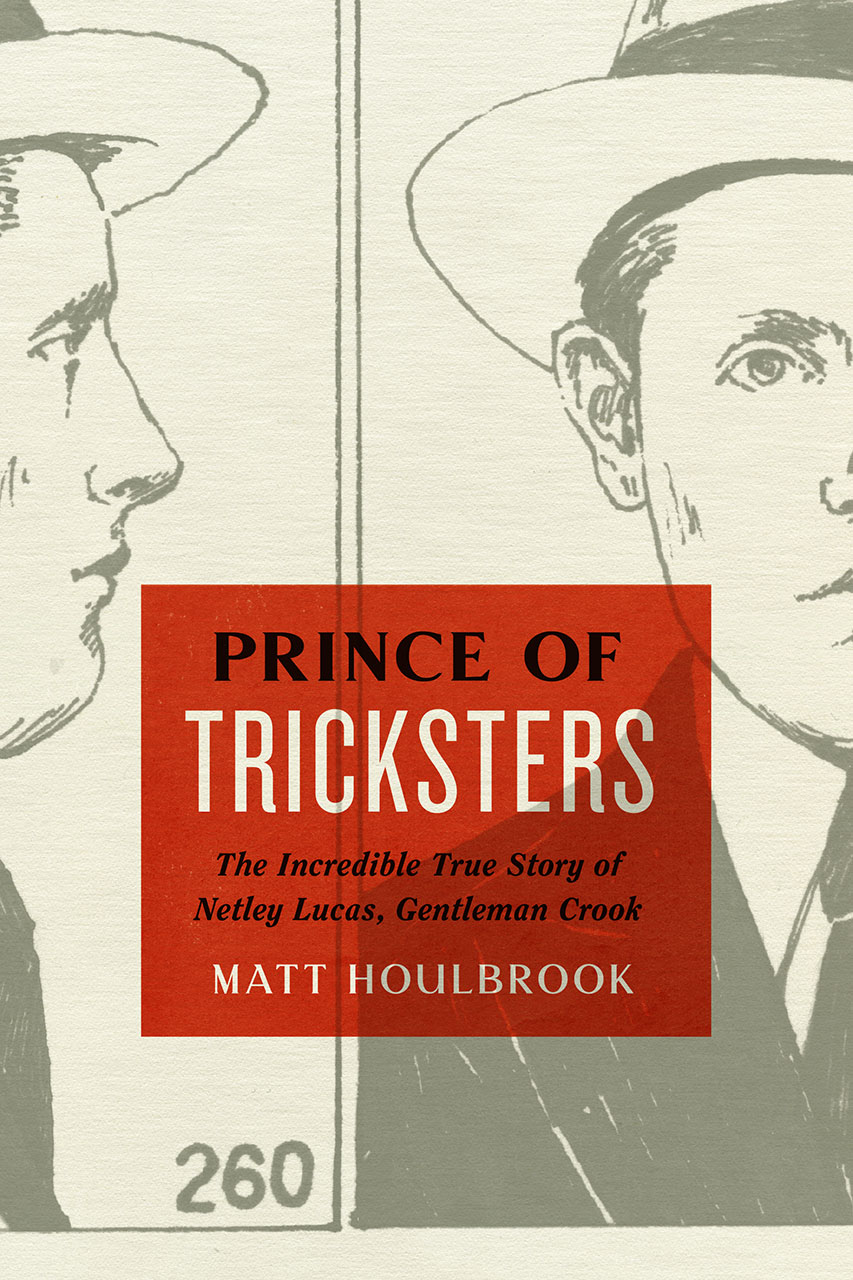 prince of tricksters the incredible true story of netley lucas