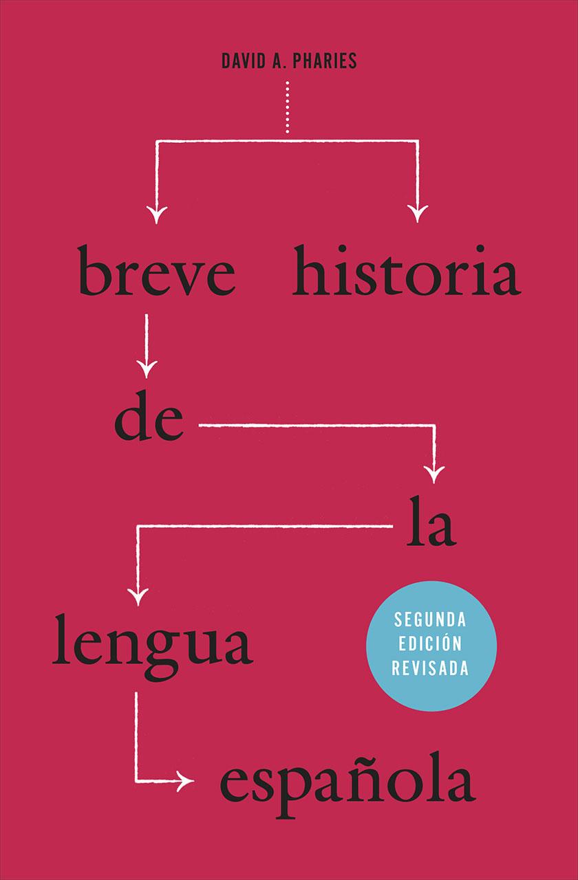 Breve Historia De La Lengua Española Segunda Edición Revisada Pharies