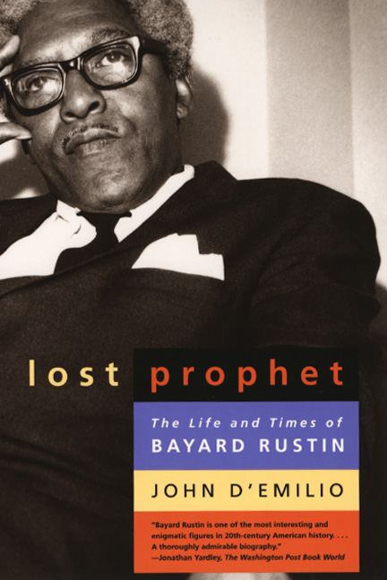 Lost Prophet: The Life and Times of Bayard Rustin, D'Emilio