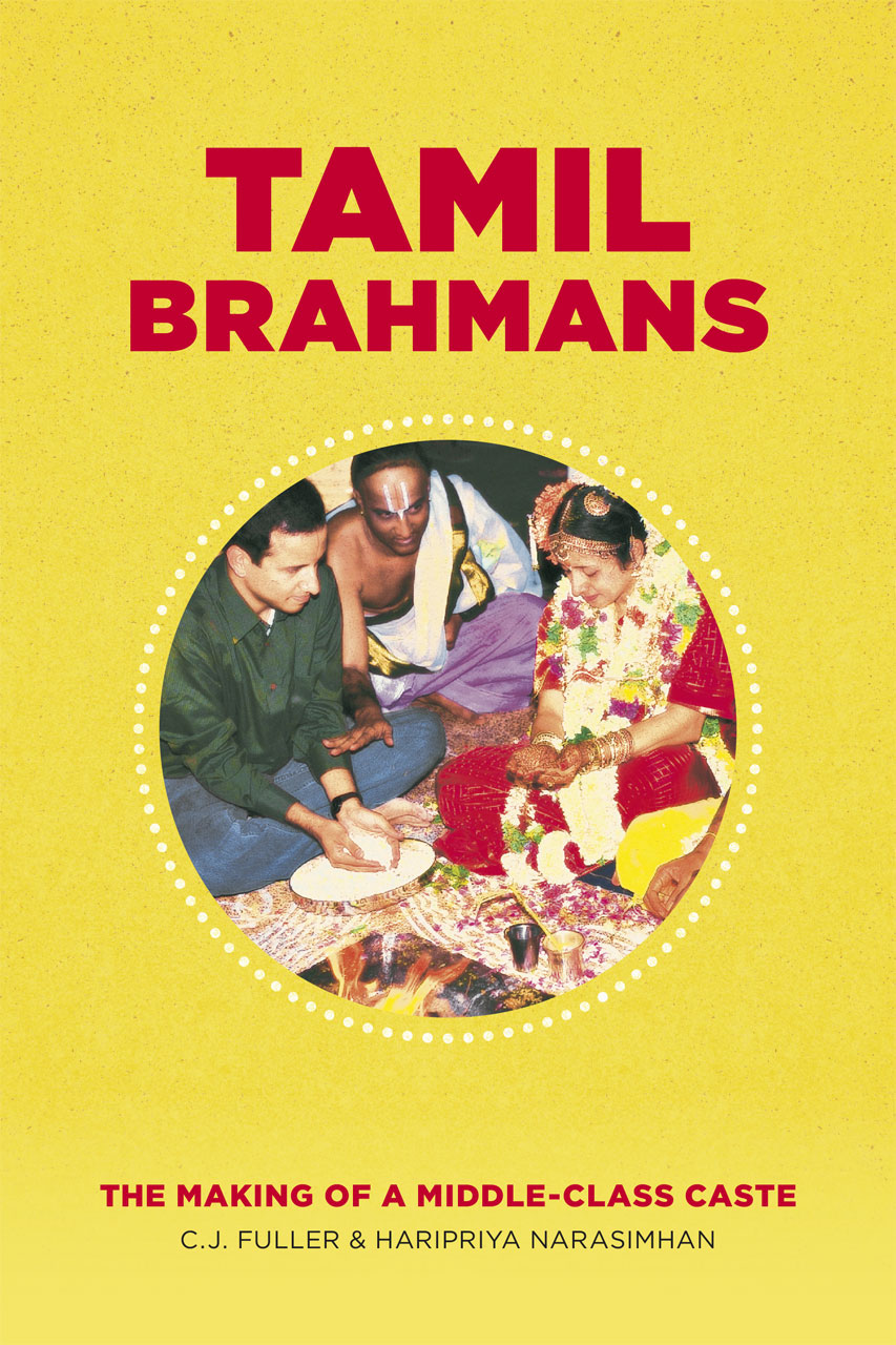 Tamil Brahmans: The Making of a Middle-Class Caste, Fuller