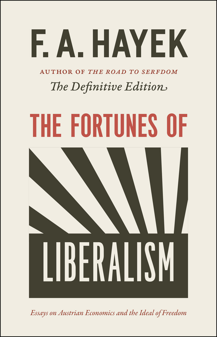 The Fortunes Of Liberalism Essays On Austrian Economics And The