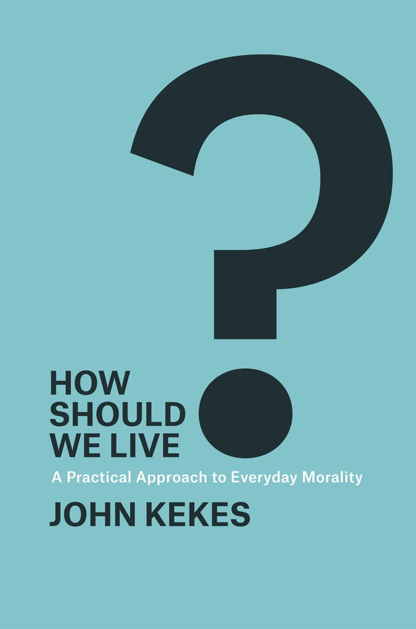 should john kekes press books morality practical approach everyday