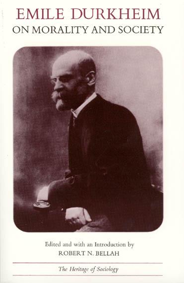 Emile Durkheim on Morality and Society, Durkheim, Bellah