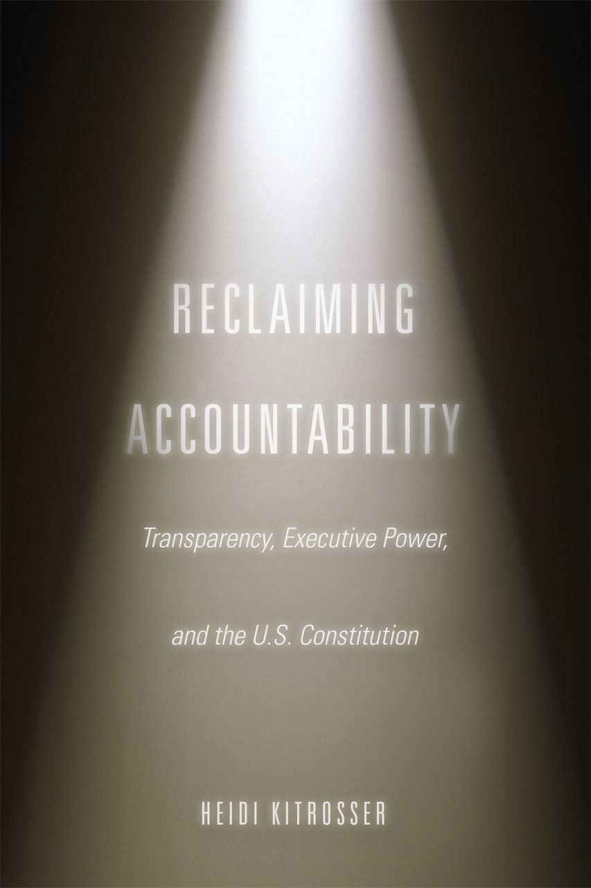 reclaiming accountability  transparency  executive power