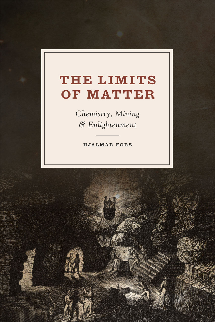 the limits of matter chemistry mining and enlightenment fors