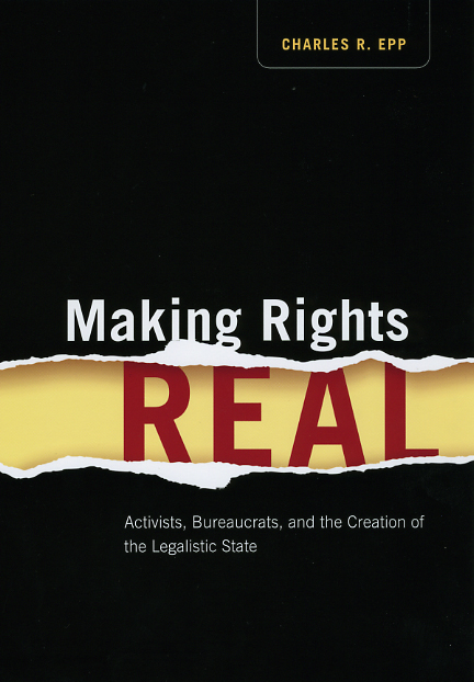 Making Rights Real: Activists, Bureaucrats, and the Creation