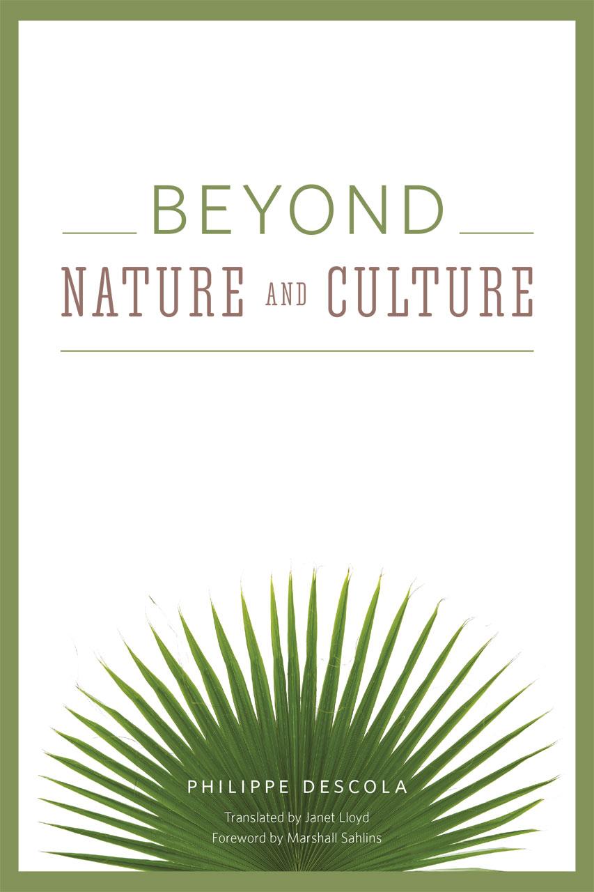 Beyond Nature And Culture Descola Lloyd Sahlins