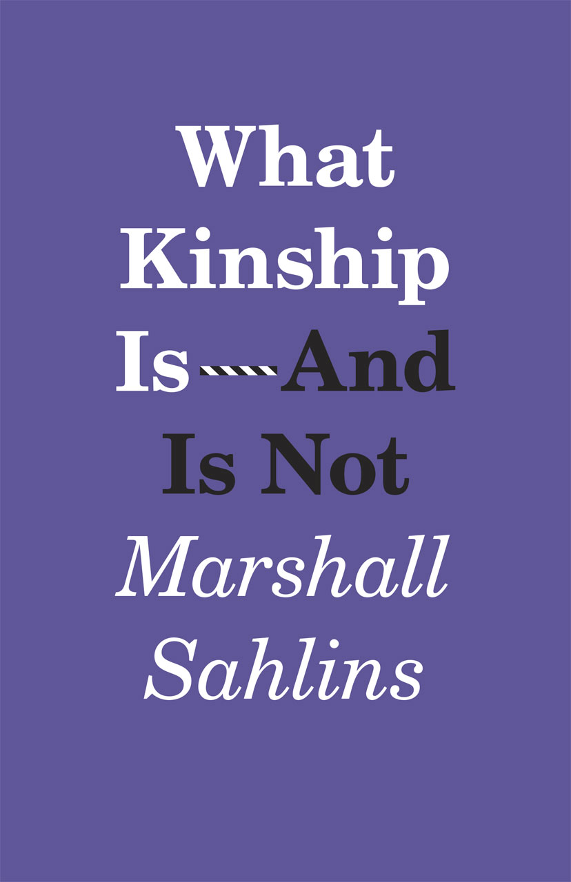 What Kinship Is And Is Not Sahlins