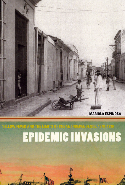 Yellow Fever and the Limits of Cuban Independence, 1878-1930