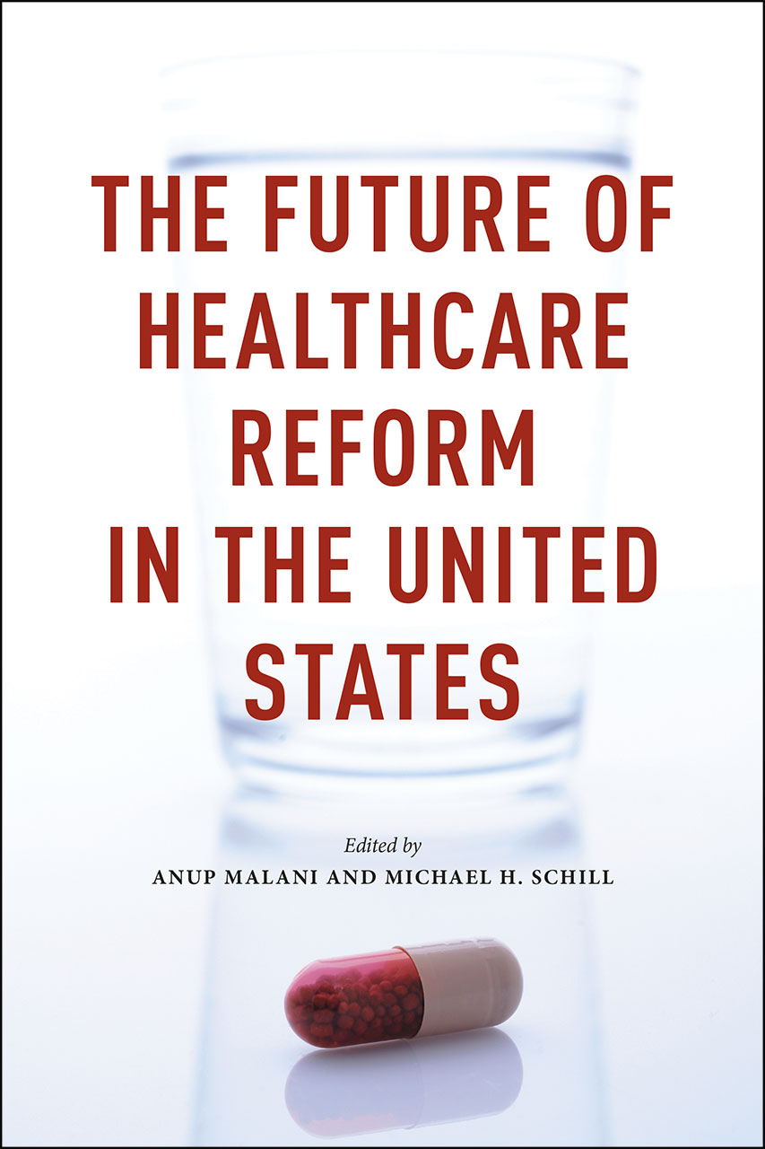 the future of healthcare reform in the united states malani schill edited