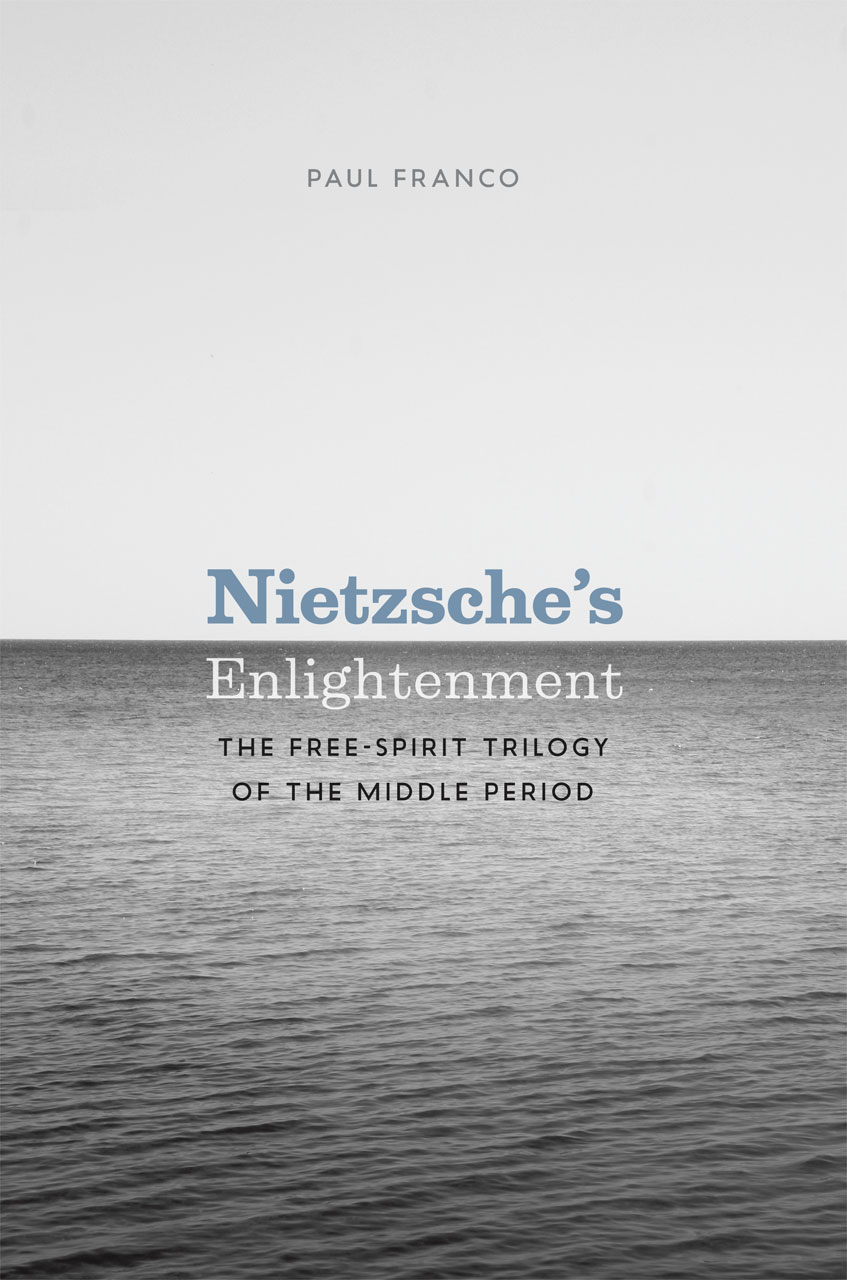 Nietzsches Enlightenment The Free Spirit Trilogy Of The Middle