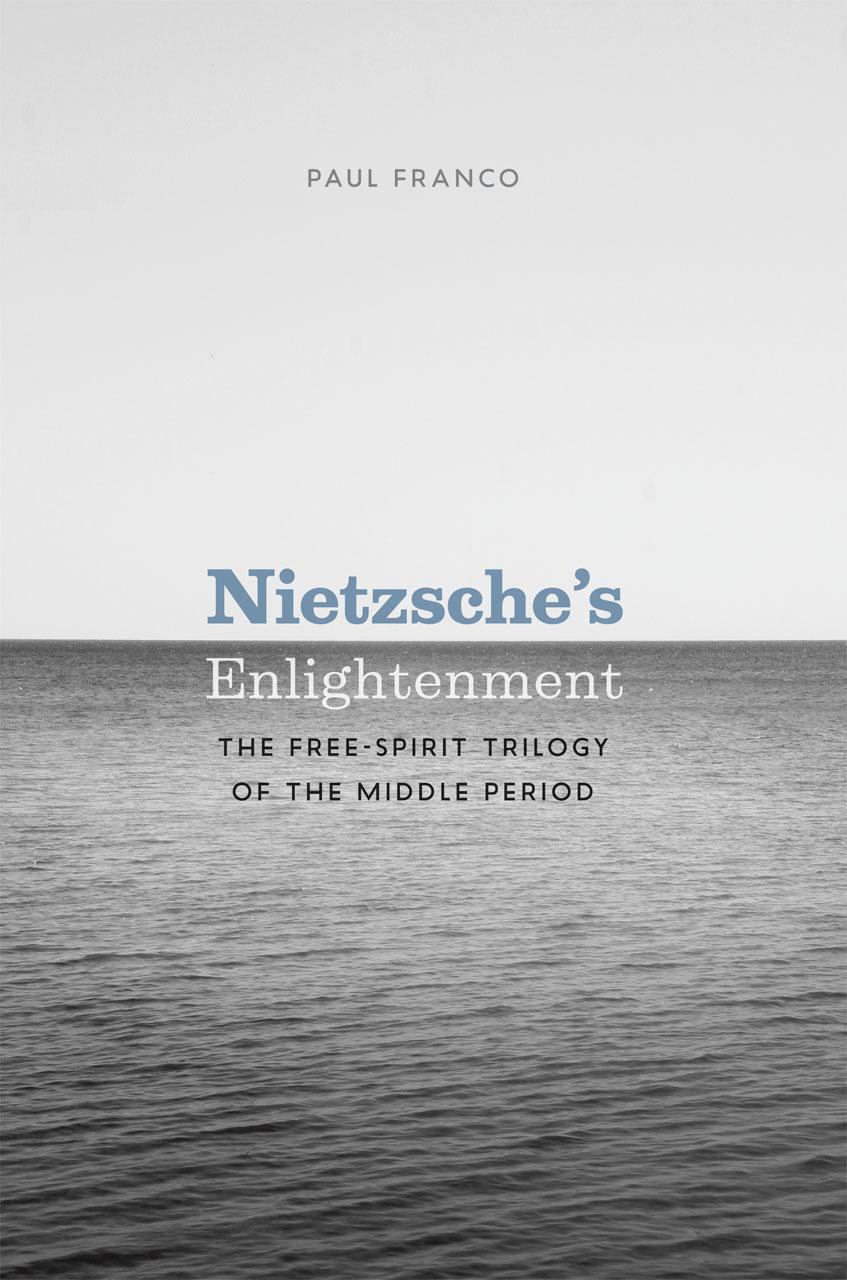 Nietzsche's Enlightenment: The Free-Spirit Trilogy of the ... Christa B. Allen
