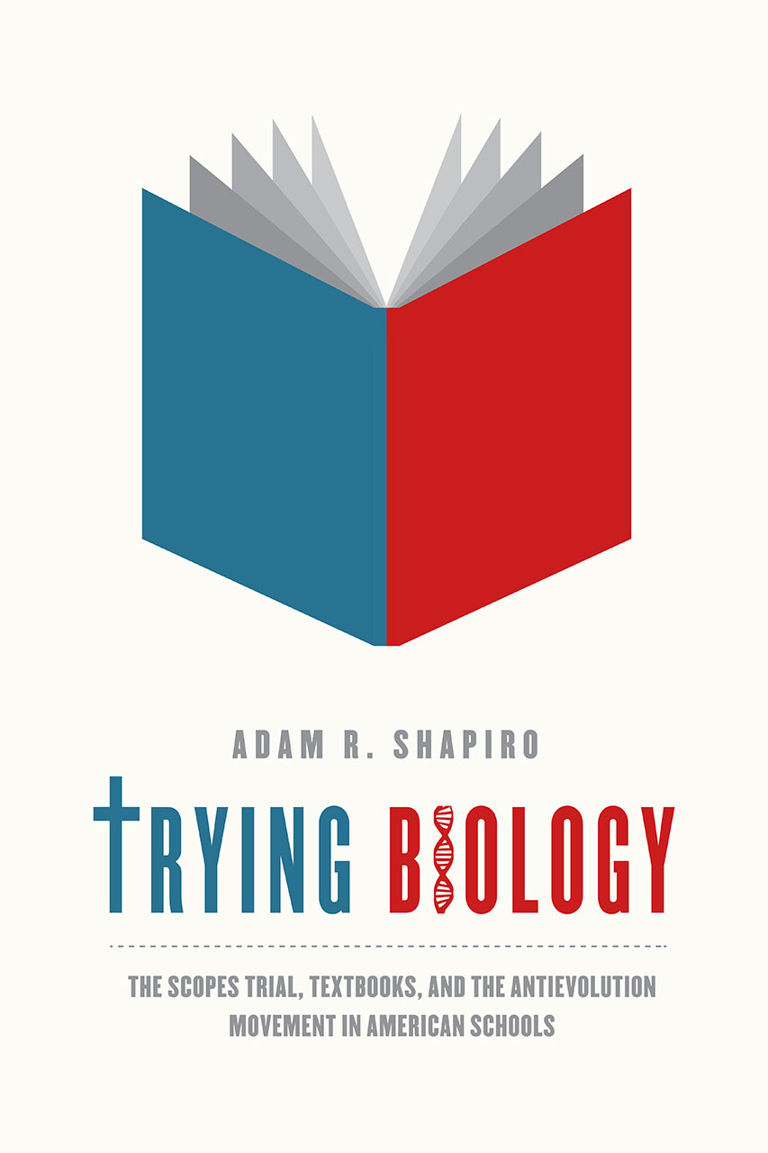 trying biology the scopes trial textbooks and the antievolution  adam