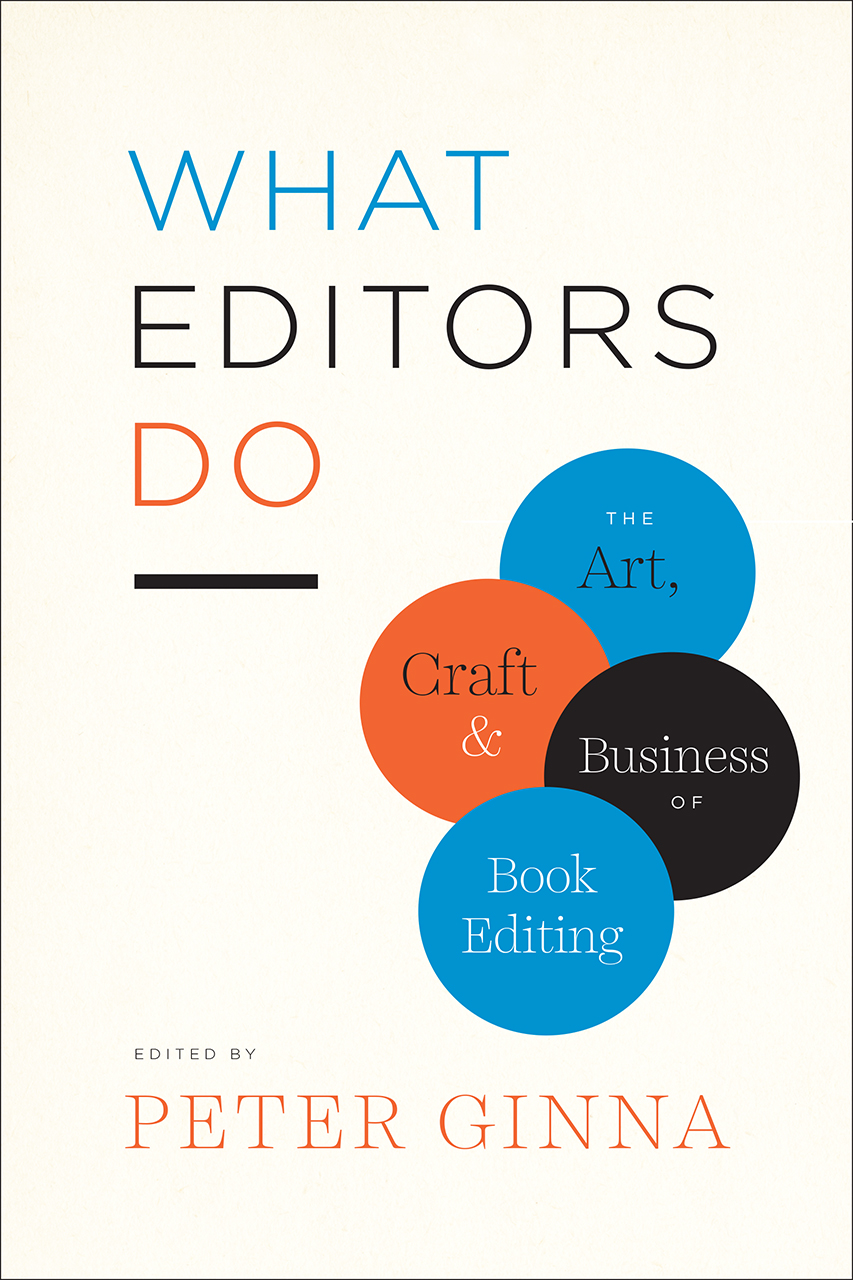 What Editors Do: The Art, Craft, and Business of Book