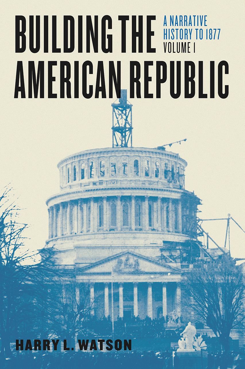Building the American Republic, Volume 1: A Narrative