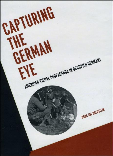 Capturing the German Eye: American Visual Propaganda in Occupied Germany