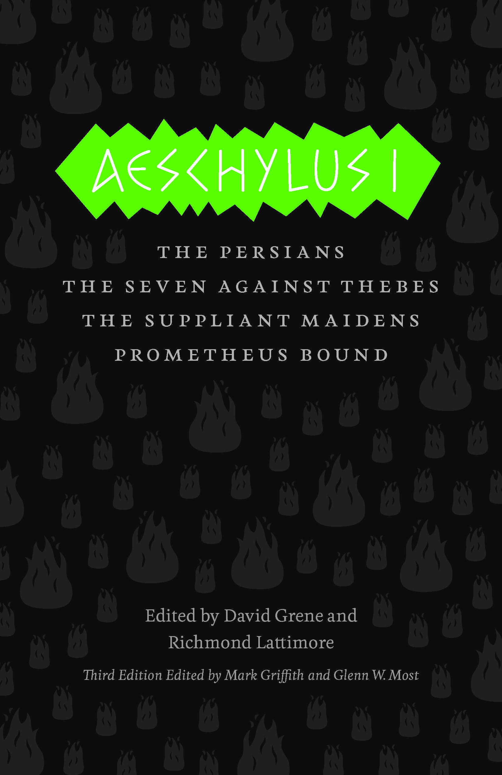 Aeschylus I. The Persians, The Seven Against Thebes, The Suppliant Maidens, Prometheus  Bound