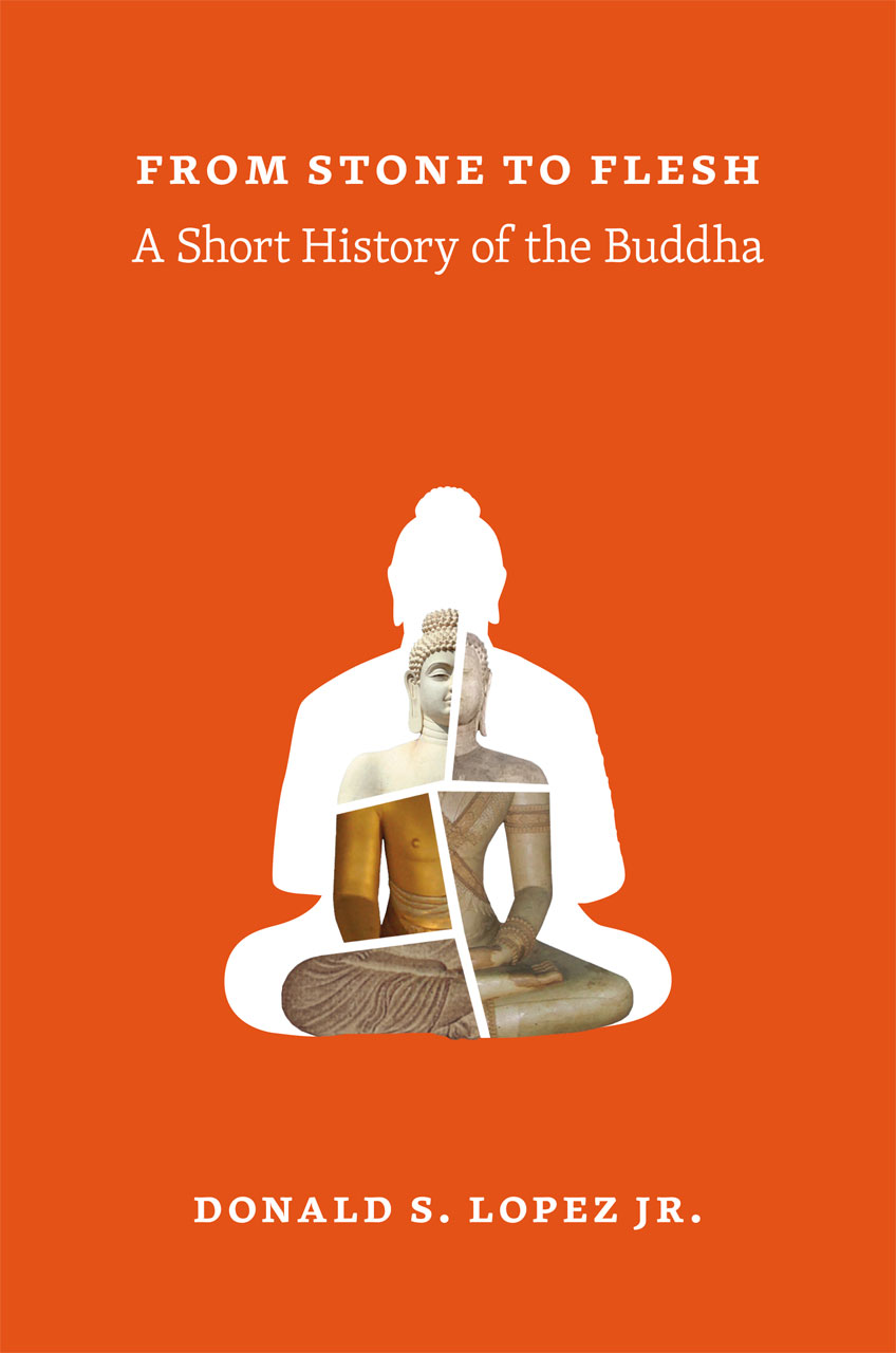 From Stone To Flesh A Short History Of The Buddha Lopez Jr
