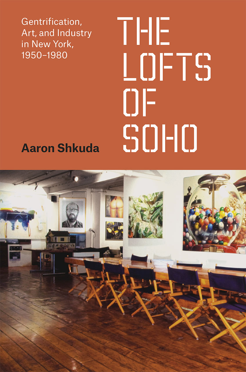 The Lofts Of Soho Gentrification Art And Industry In
