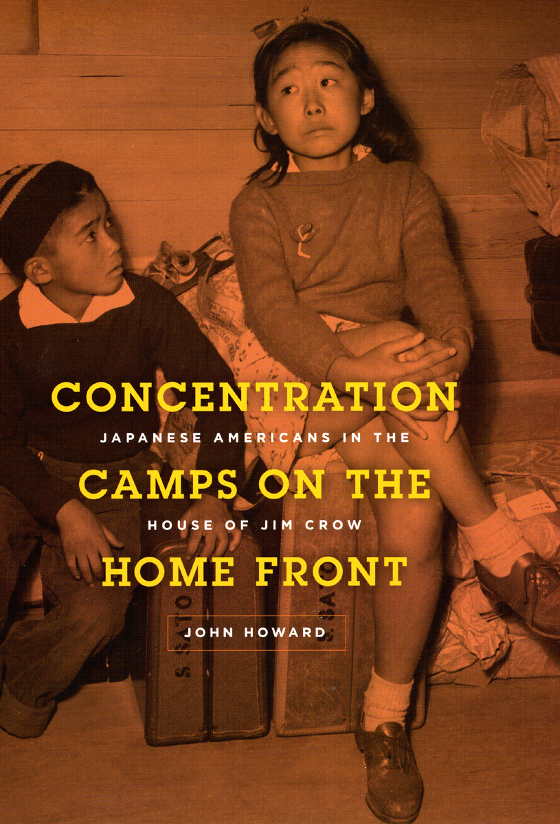 Concentration Camps on the Home Front: Japanese Americans in