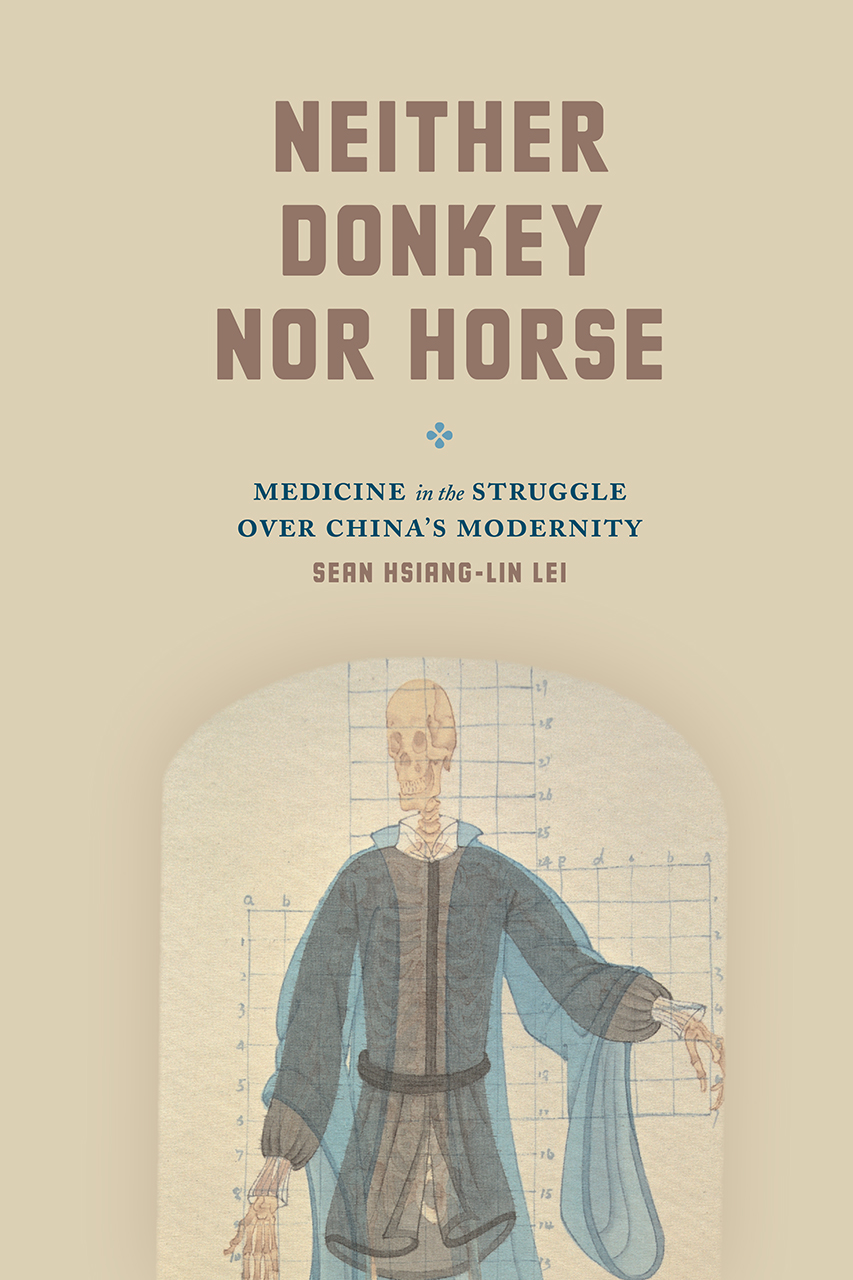 Neither Donkey nor Horse: Medicine in the Struggle over China\'s ...