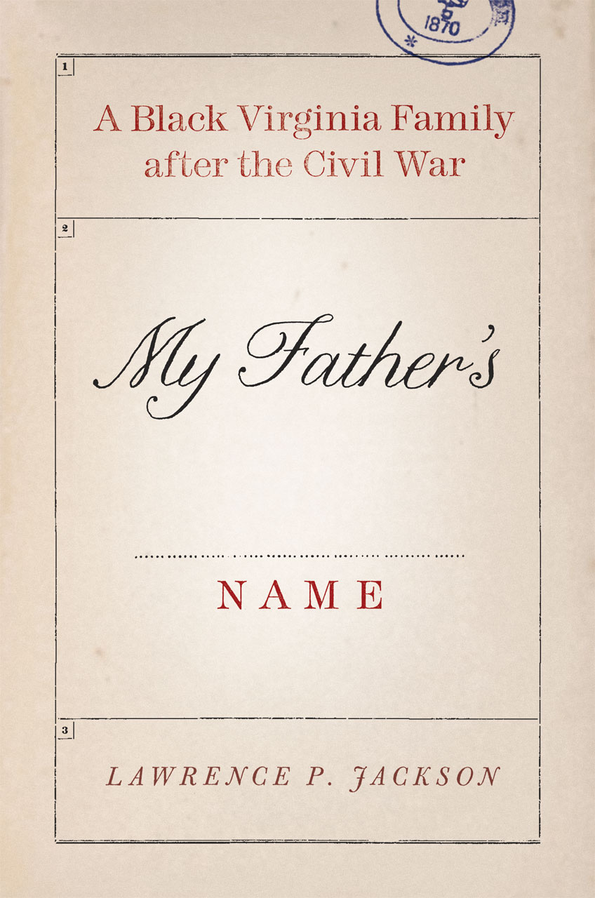 my father s name a black virginia family after the civil war jackson