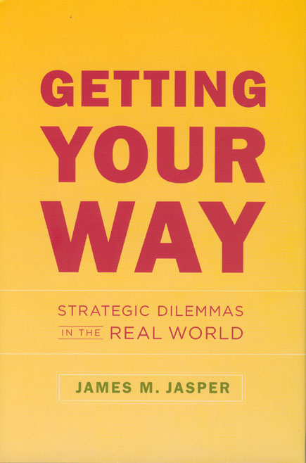 getting your way strategic dilemmas in the real world jasper
