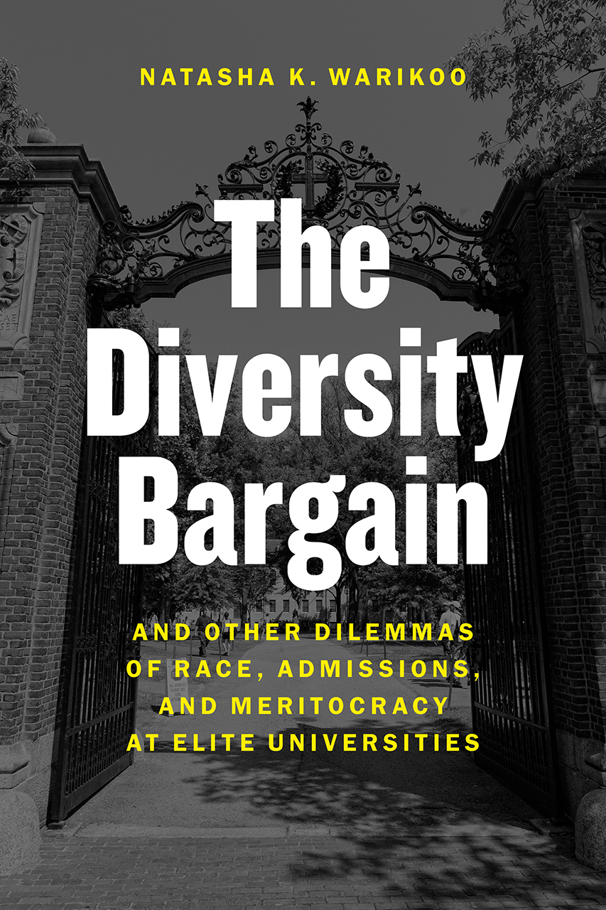 The Diversity Bargain: And Other Dilemmas of Race, Admissions, and ...