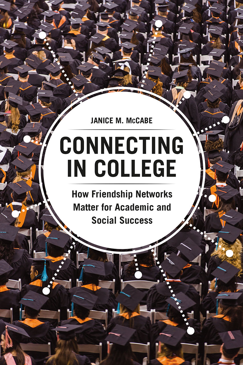 Connecting in College: How Friendship Networks Matter for
