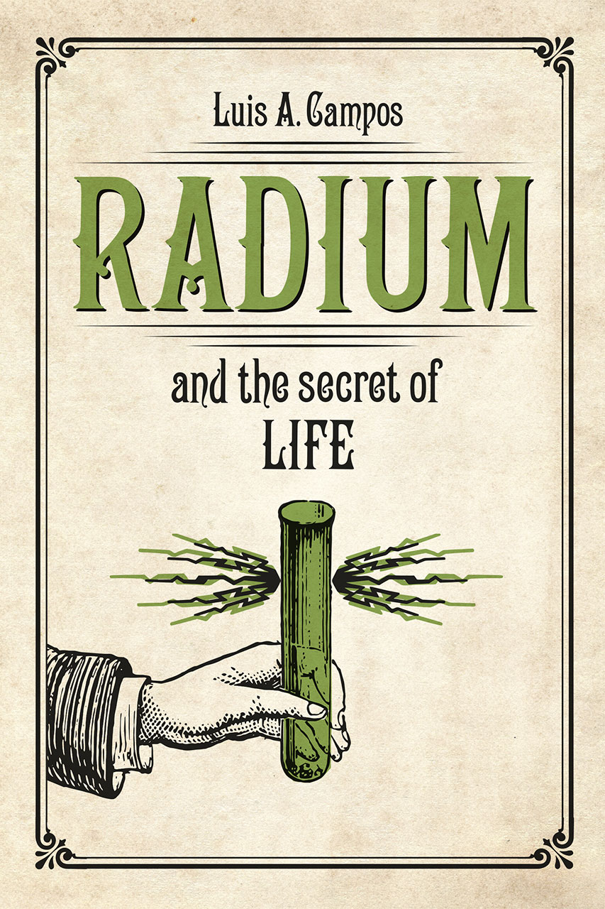 Radium And The Secret Of Life Campos