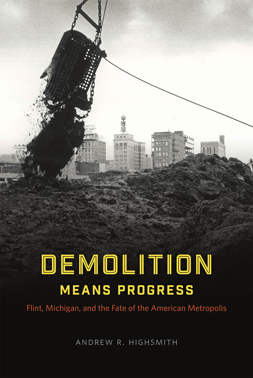 Demolition Means Progress: Flint, Michigan, And The Fate