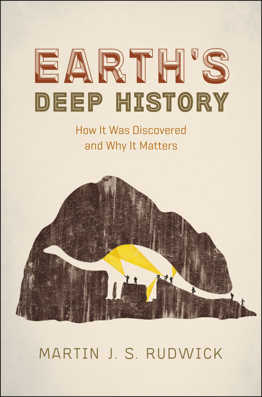 Earths deep history how it was discovered and why it matters rudwick martin j s rudwick fandeluxe Gallery