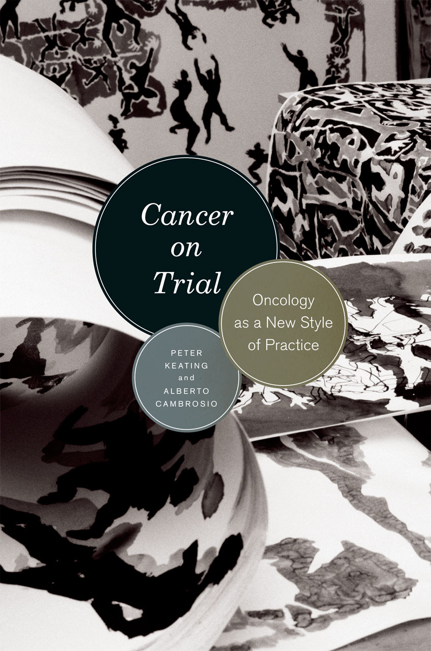 cancer on trial oncology as a new style of practice keating cambrosio