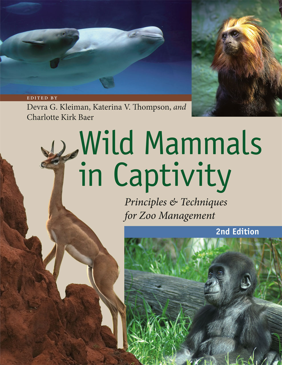 Wild Mammals in Captivity: Principles & Techniques for Zoo Management (2nd Edition)