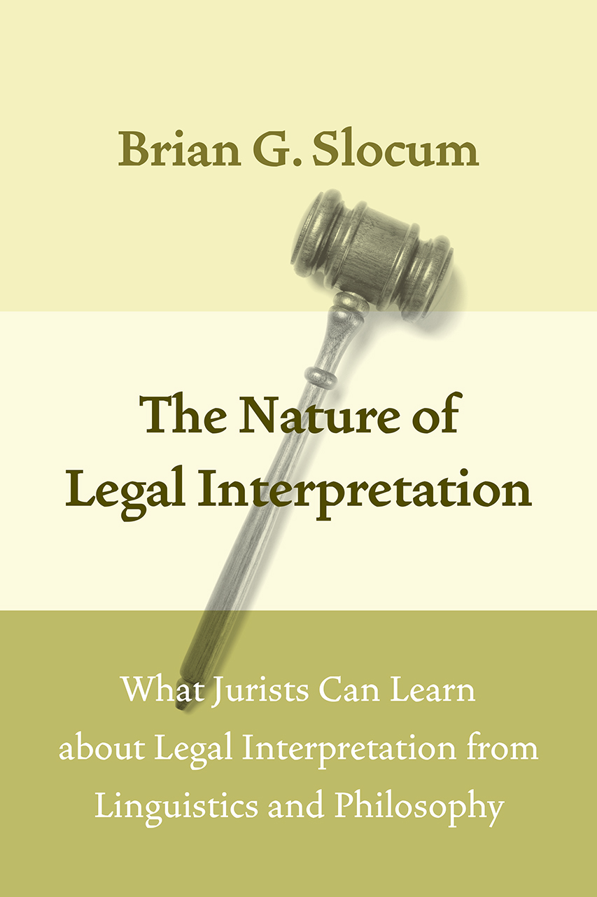 The Nature of Legal Interpretation. Edited ...