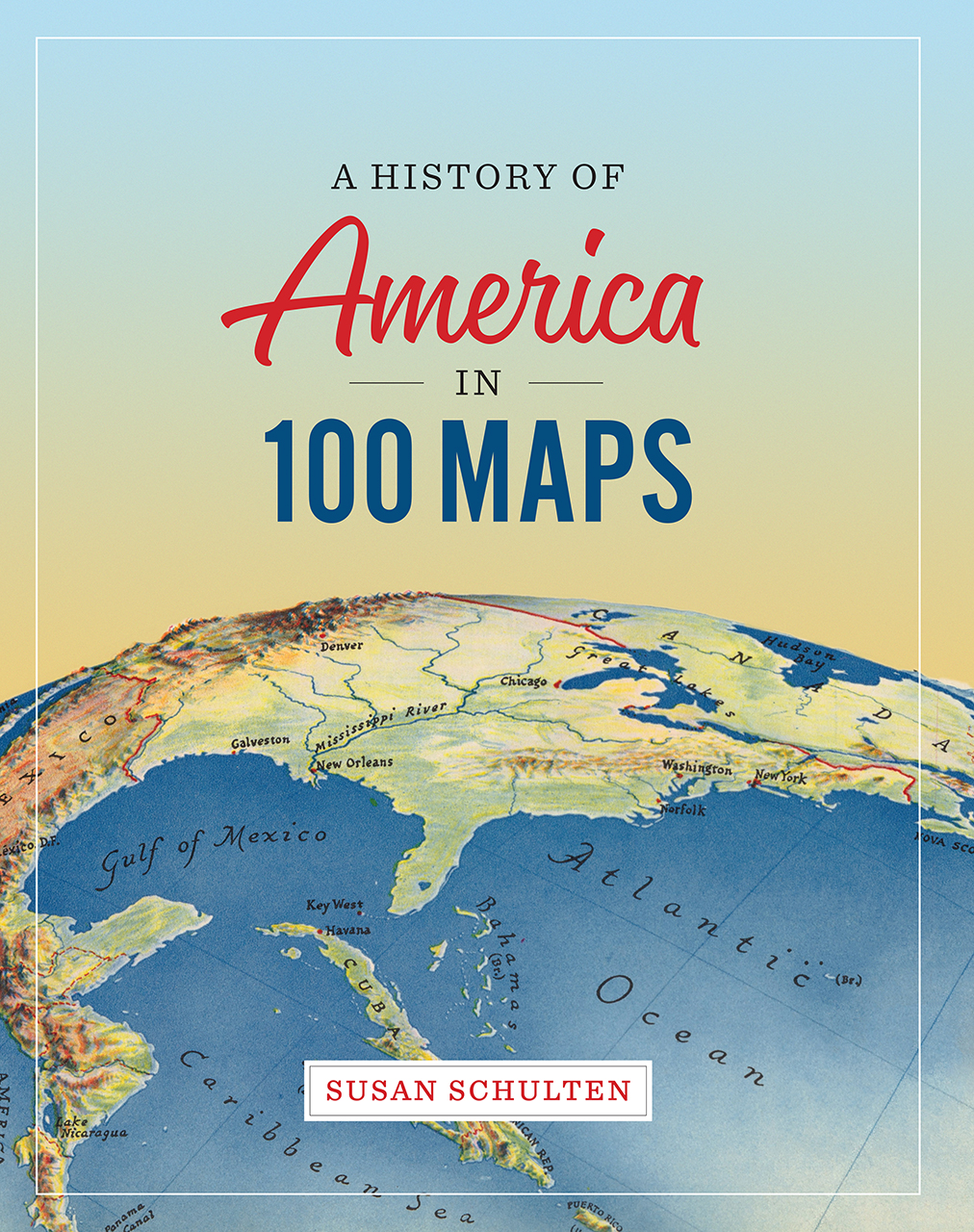 Map Of America Showing Chicago.A History Of America In 100 Maps Schulten