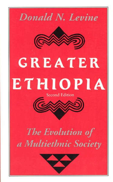 Greater Ethiopia: The Evolution of a Multiethnic Society, Levine