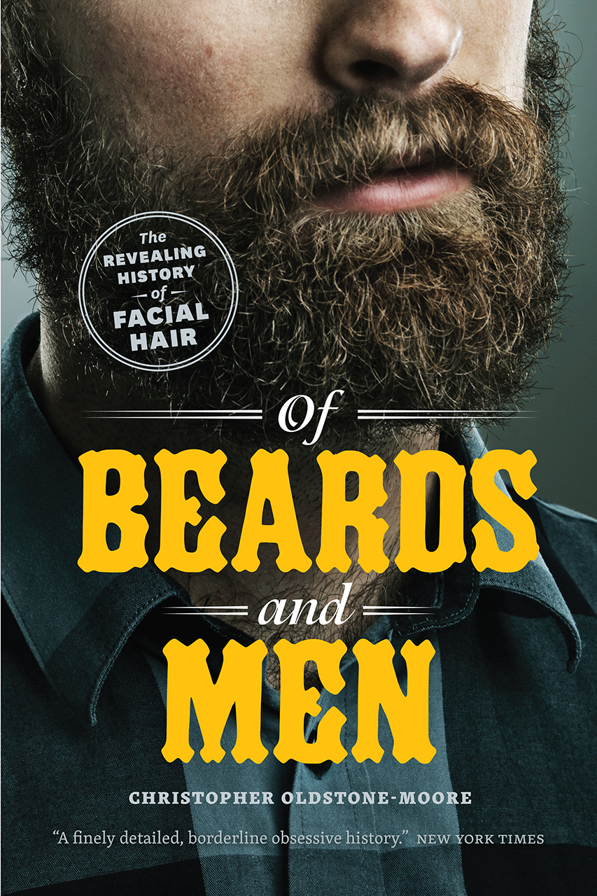 Outstanding Of Beards And Men The Revealing History Of Facial Hair Oldstone Natural Hairstyles Runnerswayorg