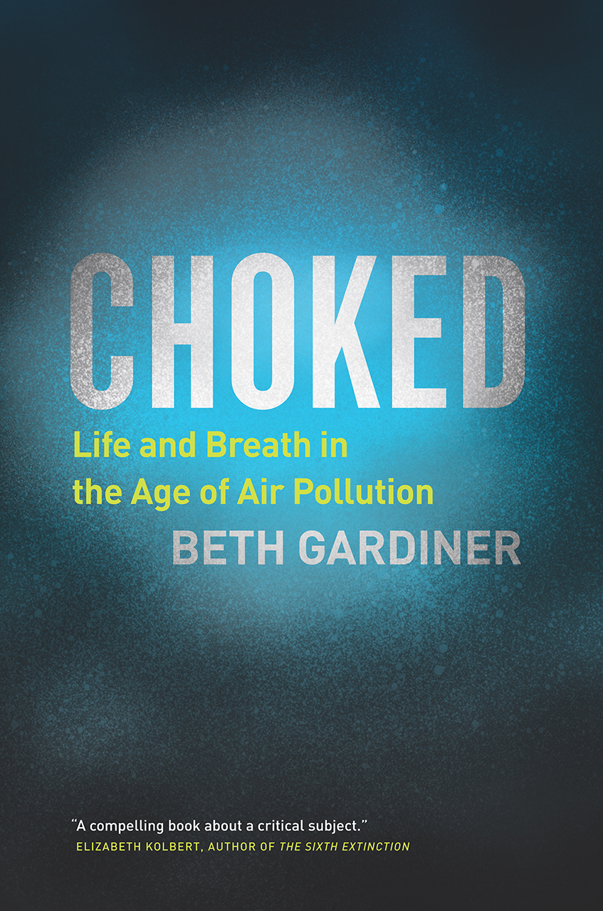 Choked: Life and Breath in the Age of Air Pollution, Gardiner