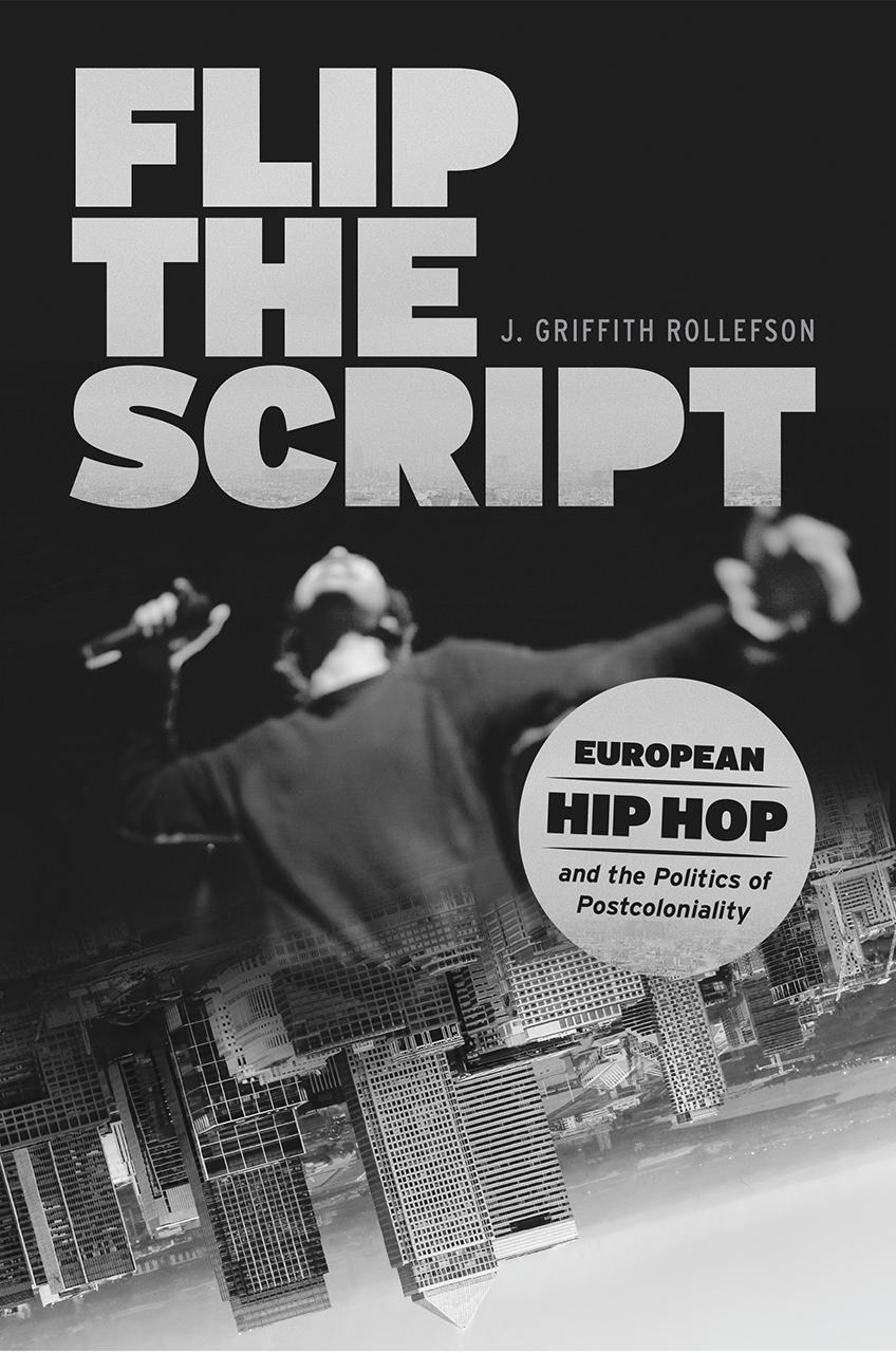 flip the script european hip hop and the politics of